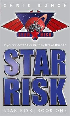 Star Risk Star Risk: Book One by Chris Bunch