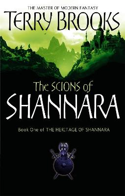 The Scions Of Shannara The Heritage of Shannara, book 1 by Terry Brooks
