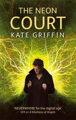 The Neon Court A Matthew Swift Novel by Kate Griffin