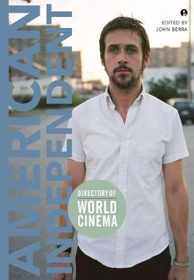 Directory of World Cinema American Independent by John Berra
