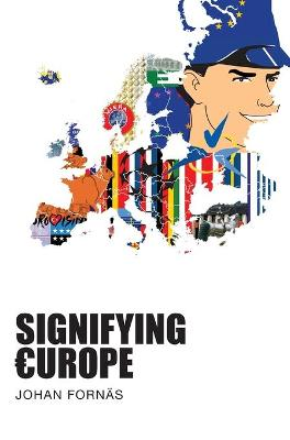 Signifying Europe by Johan Fornas