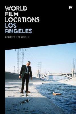 World Film Locations: Los Angeles by Gabriel Solomons
