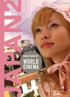 Directory of World Cinema: Japan 2 by John Berra