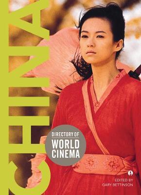 Directory of World Cinema: China by Gary Bettinson