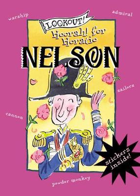 Lookout! Hoorah for Horatio Nelson by Elizabeth Newbery