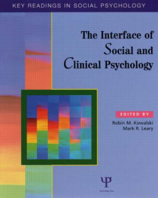 The Interface of Social and Clinical Psychology Key Readings by Robin M. Kowalski