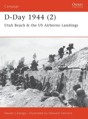 D-Day 1944 Utah Beah and US Airborne Landings by Steven Zaloga