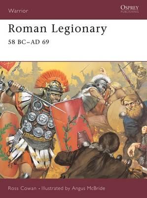 Roman Legionary 58 BC - AD 69 by Ross Cowan