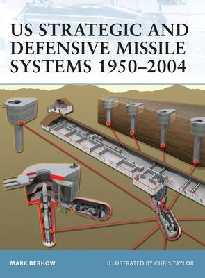 US Strategic and Defensive Missile Systems,1950-2004 by Mark A. Berhow