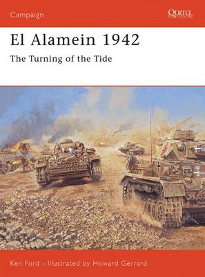 El Alamein, 1942 The Turning of the Tide by Ken Ford