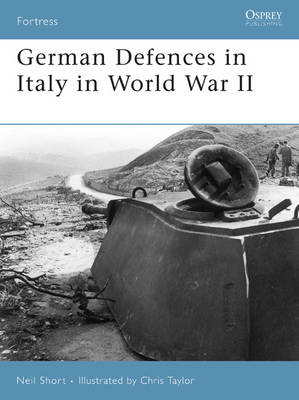 German Defences in Italy in World War II by Neil Short