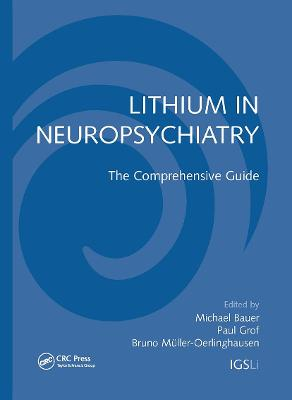 Lithium in Neuropsychiatry The Comprehensive Guide by Michael Bauer