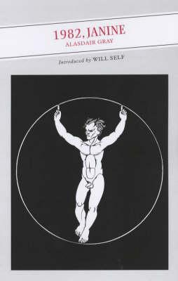 1982, Janine by Alasdair Gray, Will Self