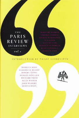 The Paris Review Interviews : Volume 1 by Philip Gourevitch