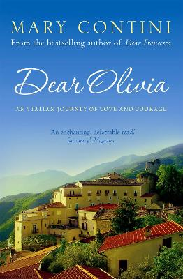 Dear Olivia An Italian Journey of Love and Courage by Mary Contini