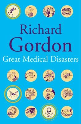 Great Medical Disasters by Richard Gordon