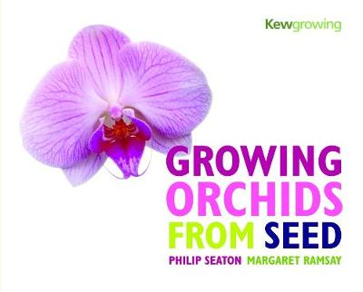 Growing Orchids from Seed by Philip Seaton, Margaret Ramsay