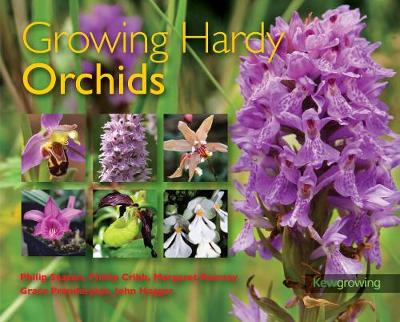 Growing Hardy Orchids by Philip Seaton, Margaret Ramsay, Phillip Cribb, Grace Prendergast