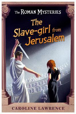 Slave Girl From Jerusalem by Caroline Lawrence