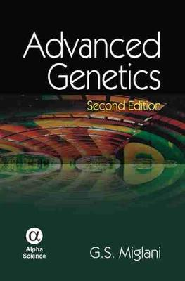 Advanced Genetics by G. S. Miglani