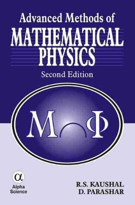 Advanced Methods of Mathematical Physics by R. S. Kaushal, D. Parashar