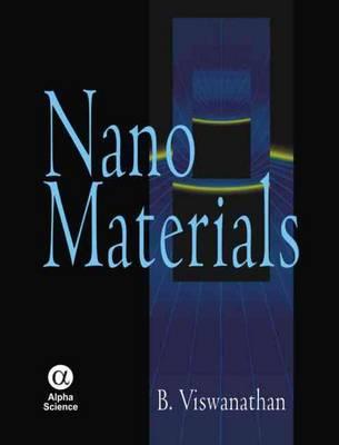 Nano Materials by B. Viswanathan