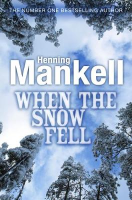 When the Snow Fell by Henning Mankell