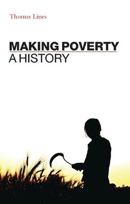 Making Poverty A History by Thomas Lines