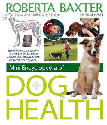 Mini Encyclopedia of Dog Health by Roberta Baxter