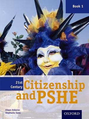 21st Century Citizenship & PSHE: Book 1 by Eileen Osborne, Stephanie Yates
