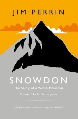 Snowdon - The Story of a Welsh Mountain by Jim Perrin