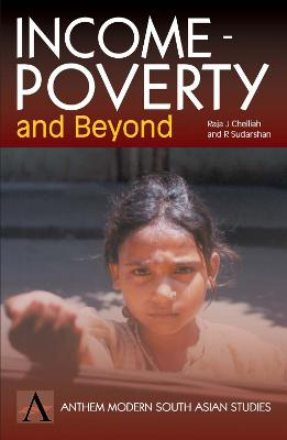 Income-Poverty And Beyond Human Development in India by Raja J. Chelliah