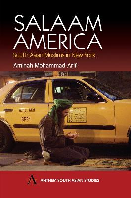 Salaam America South Asian Muslims in New York by Amminah Mohammad-Arif