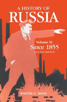A History Of Russia Volume 2 Since 1855 by Walter G. Moss