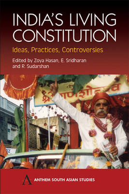 India's Living Constitution Ideas, Practices, Controversies by Eswaran, PhD Sridharan