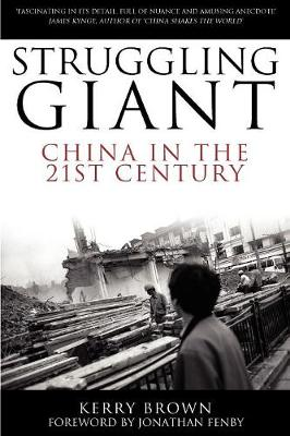 Struggling Giant China in the 21st Century by Kerry Brown, Jonathan Fenby