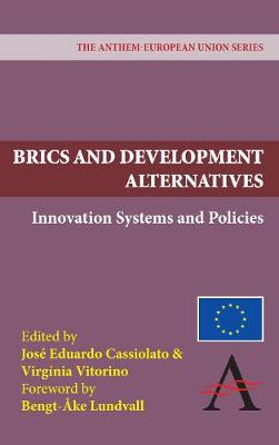 BRICS and Development Alternatives Innovation Systems and Policies by Bengt-Ake Lundvall
