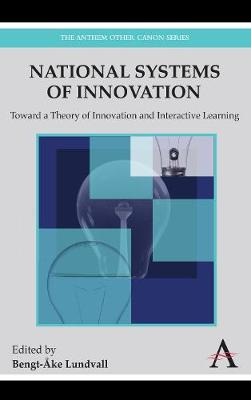 National Systems of Innovation Toward a Theory of Innovation and Interactive Learning by Bengt-Ake Lundvall