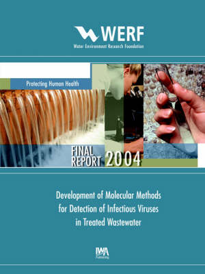 Development of Molecular Methods for Detection of Infectious Viruses in Treated Wastewater by T. Cromeans