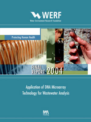 Application of DNA Microarray Technology for Wastewater Analysis by Roland Brousseau, Karine Lemarchand, Frederic Berthiaume, L. Masson