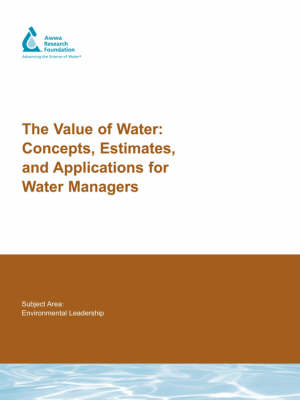 The Value of Water by Robert S. Raucher, D. Chapman, Jim Henderson, Marca L. Hagenstad