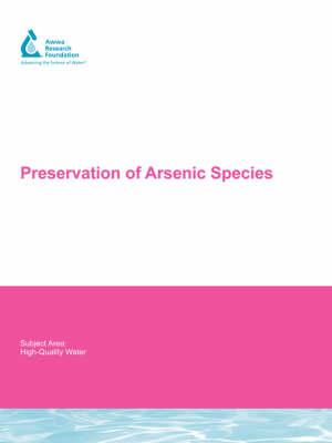 Preservation of Arsenic Species by Dennis A. Clifford, Gautam Samanta
