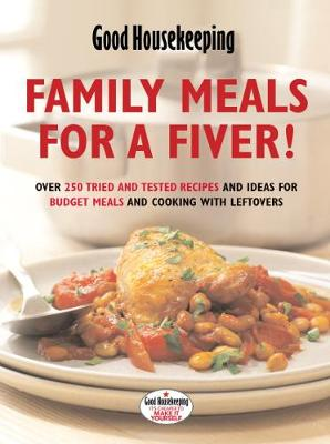 Good Housekeeping: Family Meals for a Fiver! by Good Housekeeping Institute