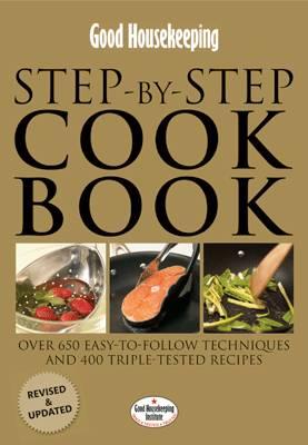 Good Housekeeping: Step-by-step Cookbook by