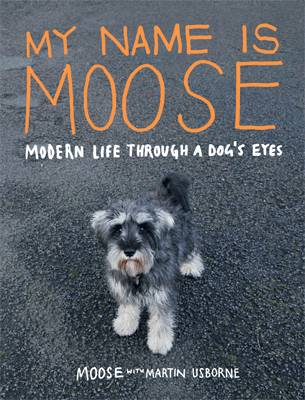 My Name is Moose by Martin Usborne