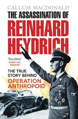 The Assassination of Reinhard Heydrich by Callum MacDonald