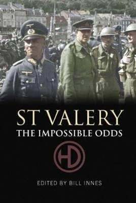 St. Valery The Impossible Odds by Bill Innes