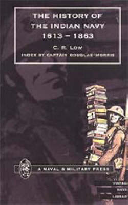 Low's History of the Indian Navy by Charles Rathbone Low