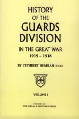 Guards Division in the Great War by C. Headlam