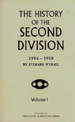 History of the Second Division 1914-1918 by Everard Wyrall